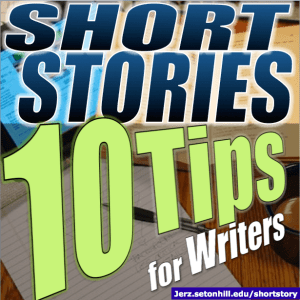Short Stories: 10 Tips for Creative Writers