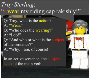 "Troy Sterling uses the active voice: ""I wear my riding cap rakishly!"""