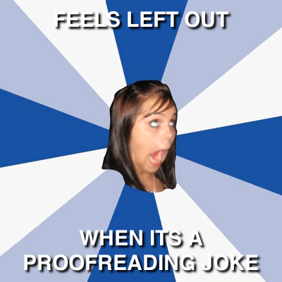Annoying Facebook Girl Feels Left Out When It's a Proofreading Joke