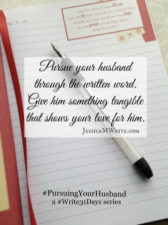 The How-to and What-to of Pursuing Your Husband through the Written Word at JessicaMWhite.com