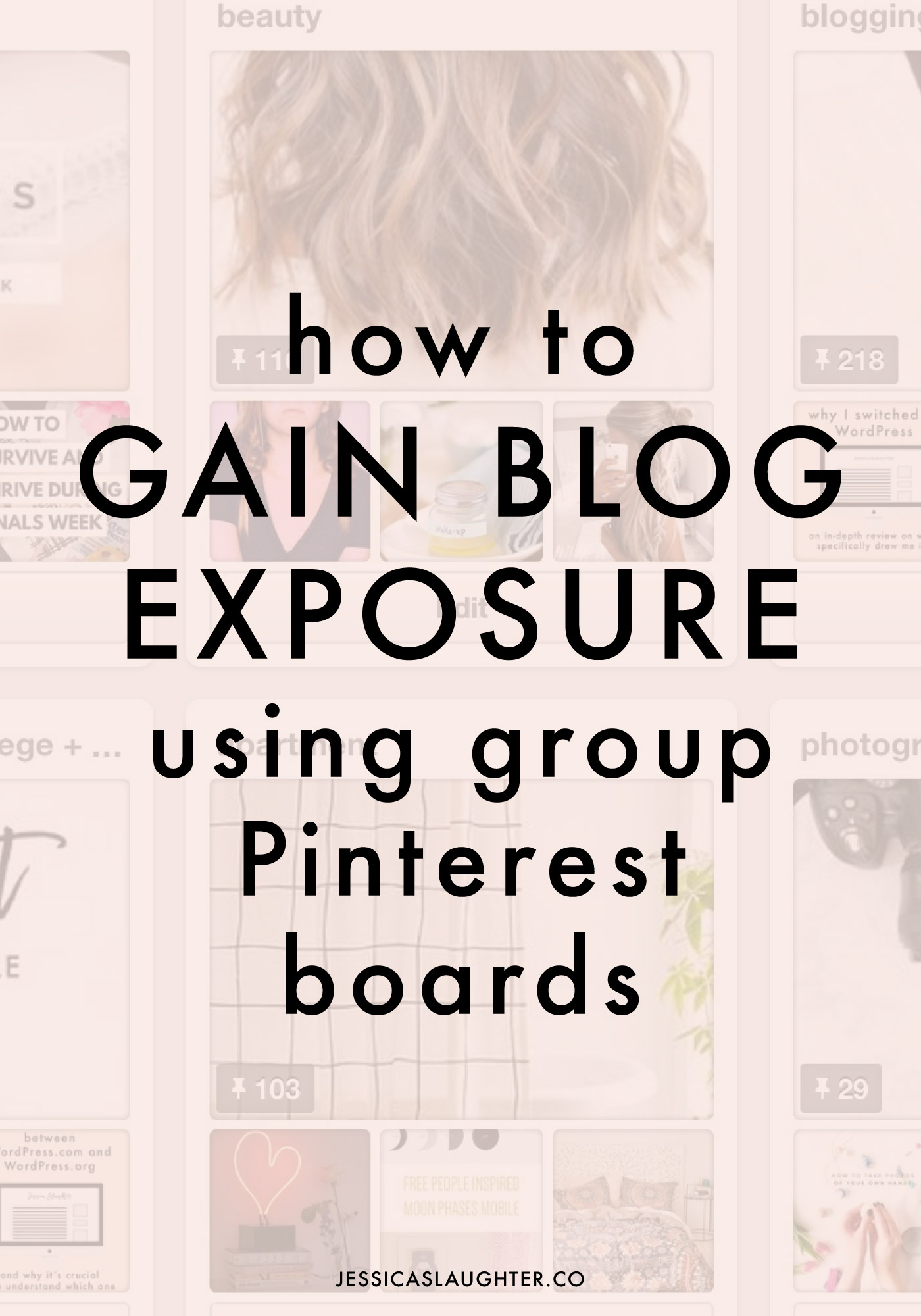 How To Gain Blog Exposure Using Group Pinterest Boards | Jessica Slaughter