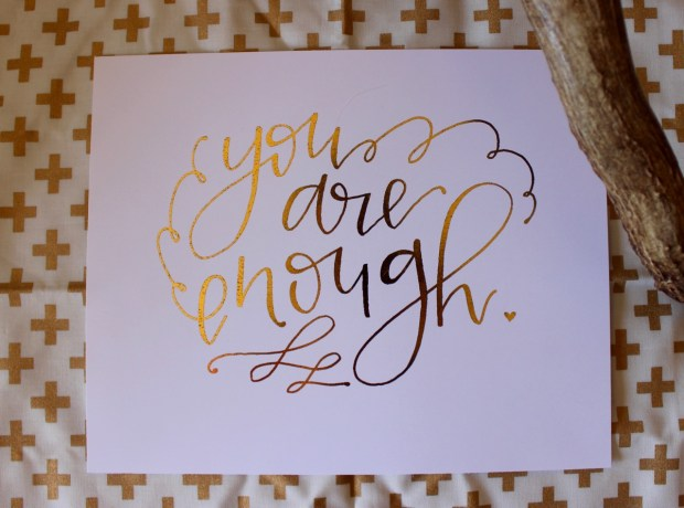 you are enough | jessicataylordesign