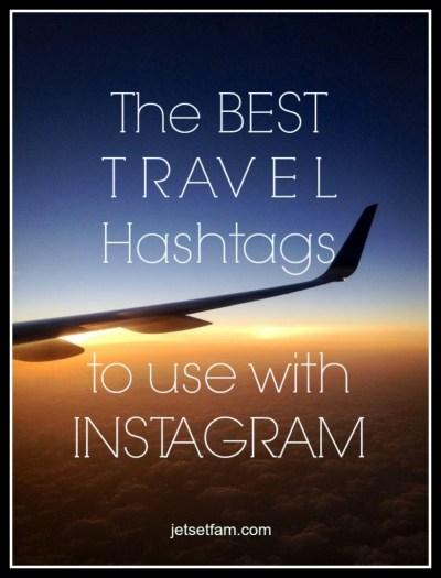 Best Travel Hashtags for Instagram – TheJetSetFamily