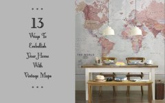 featured 13 Ways to Embellish Your Home with Vintage Maps