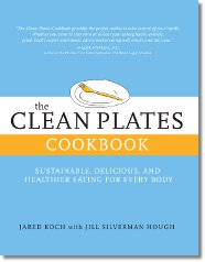 The Clean Plates Cookbook: Sustainable, Delicious, and Healthier Eating for Every Body