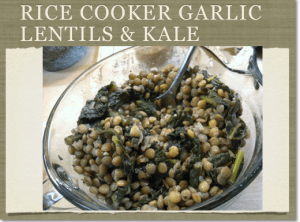 Rice Cooker Garlic Lentils & Kale
