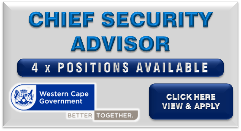 CHIEF SECURITY ADVISOR – REF NO. CS 2015-228 (4 POSITIONS AVAILABLE)