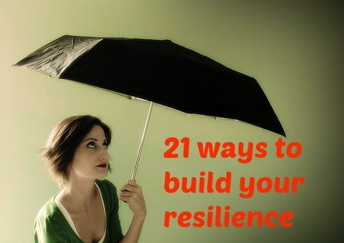 21 ways to build your resilience