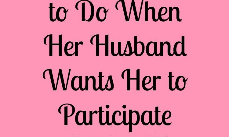 What's a Wife to Do When Her Husband Wants Her to Participate in Sexual Sin?