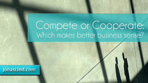Compete or cooperate which makes better business sense? Coopetition