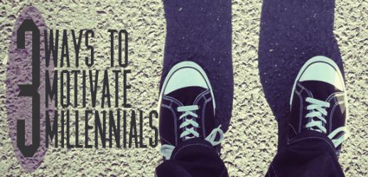 Motivating Millennials