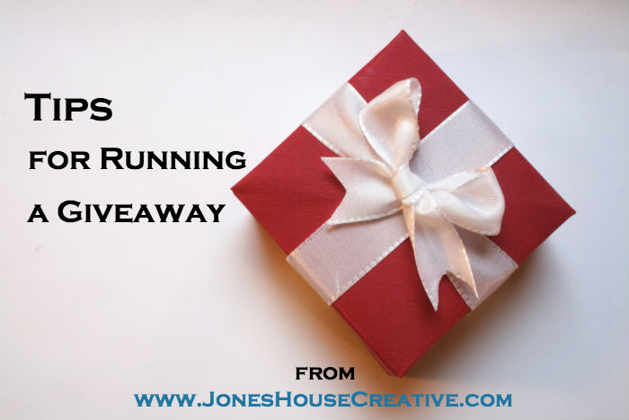 Tips for Running a Giveaway from Jones House Creative
