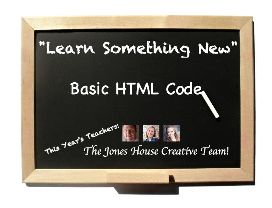 Learn Something New: Basic HTML Code from Jones House Creative