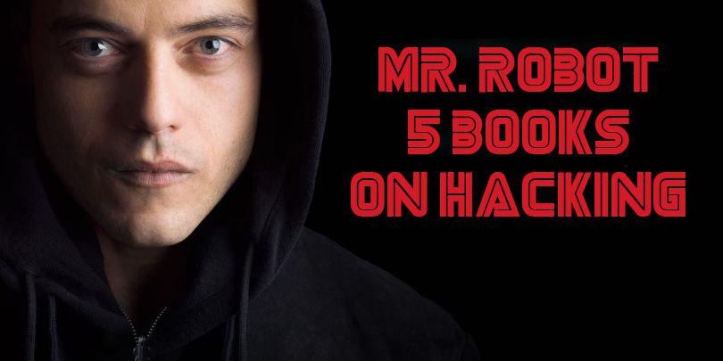 MR Robot 5 Books on Hacking