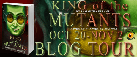 King of the Mutants Blog Tour via Chapter by Chapter on behalf of Month9Books