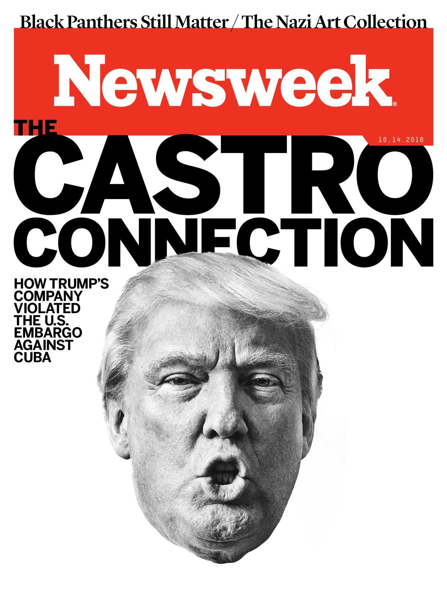 "Newsweek reported Thursday that ""A company controlled by Donald Trump, the Republican nominee for president, secretly conducted business in Communist Cuba during Fidel Castro's presidency despite strict American trade bans that made such undertakings illegal. . ."""