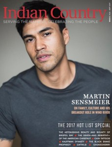 The latest version of Indian Country magazine debuted in April. Its August-September issue featured actor Martin Sensmeier.