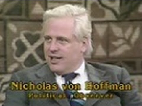 "Washington Post publisher Katharine Graham wrote of Nicholas von Hoffman, ""My life would have been a lot simpler had Nicholas von Hoffman not appeared in the paper. But he also had a gifted voice and represented a certain segment of the population that needed to be heard. Almost alone among American journalists at the time, von Hoffman was telling us what was in the minds of the young who felt dispossessed and unrepresented by the so-called establishment press."" (Credit: YouTube)"