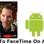 How to FaceTime on Android – 5 Easy Methods