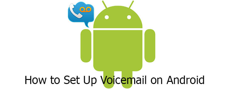 For Your Recording Pleasure: How To Set Up Voicemail On Android