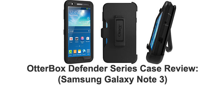 OtterBox Defender Series Case Review (Samsung Galaxy Note 3)