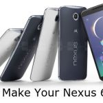 10 Best Apps for Nexus 6 to Amp Up Your Google Phone