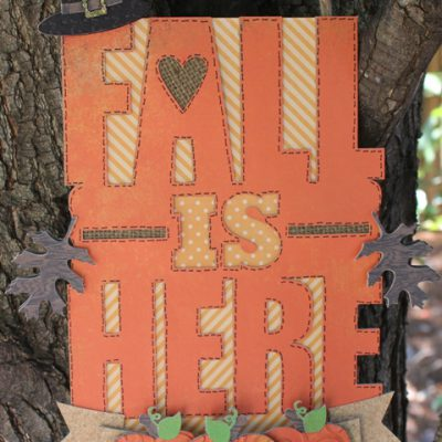 Fall is Here Chipboard Sign