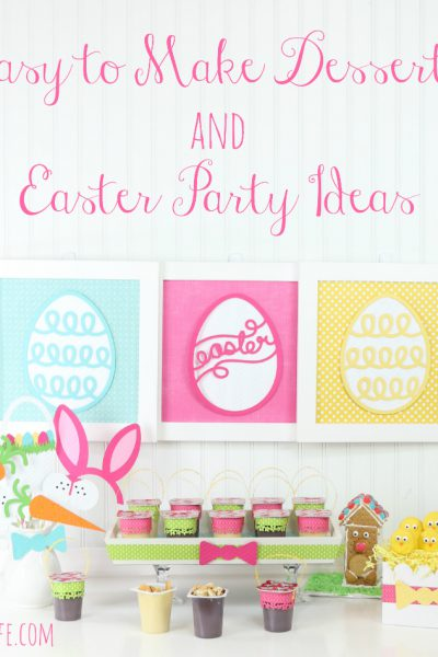 Easy to Make Desserts and Easter Party Ideas