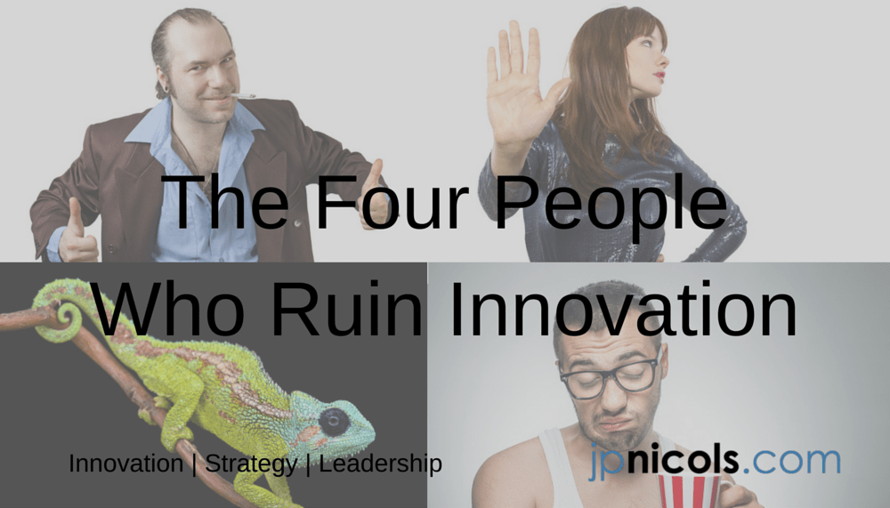 The Four People Who Ruin Innovation