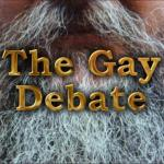 The Gay Debate