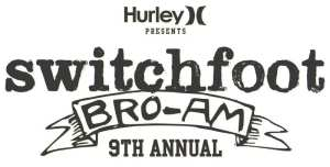 9TH ANNUAL SWITCHFOOT BRO-AM