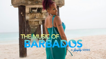 The Music of Barbados: A LargeUp Series