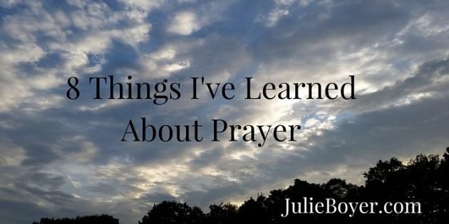 8 Things I've LearnedAbout Prayer