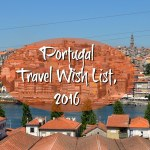 Wish List for Portugal Travel in 2016