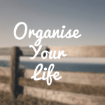 Organise Your Life