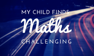 My Child Finds Maths Challenging