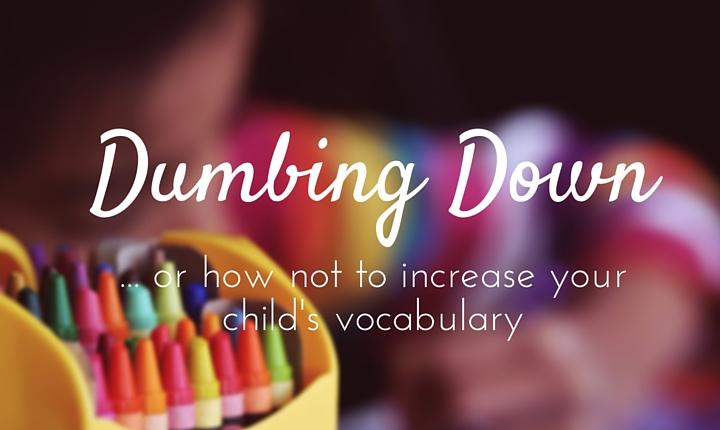 Dumbing Down Language For Kids