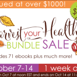 Coming Soon: Get 71 Harvest Your Health eBooks (plus MORE) for Only $37!
