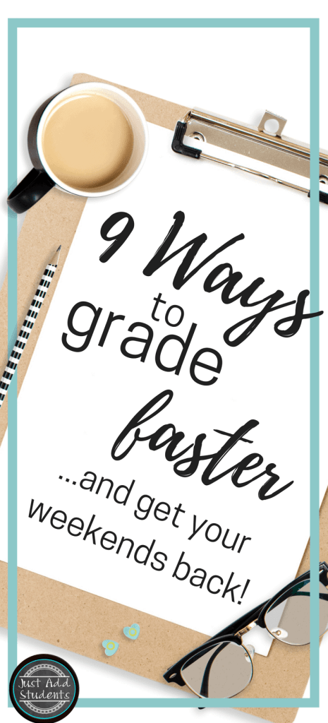 Nine ways to grade faster, save time, and get your weekends back.