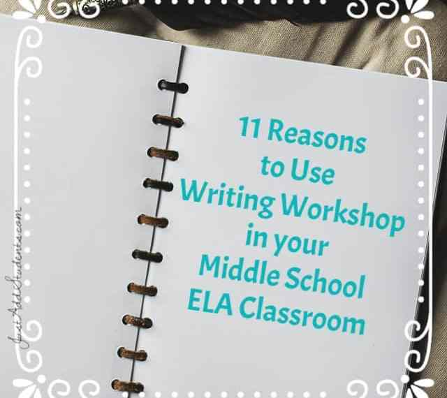 Here are 11 reasons for implementing Writing Workshop in your Middle School Classroom