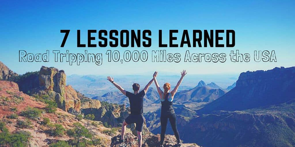 7 Lessons Learned Road Tripping 10,000 Miles Across the USA