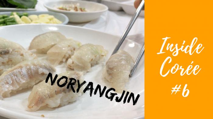 Inside Corée 6 : Marché aux poissons de NORYANGJIN