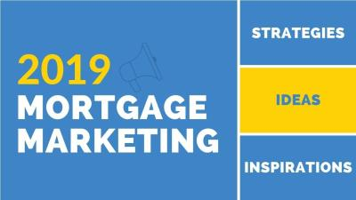 Mortgage Marketing Strategies and Ideas for Loan Officers in 2019