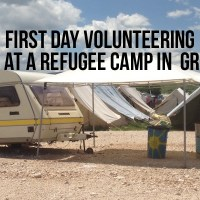 First Day Volunteering at a Refugee Camp in Greece