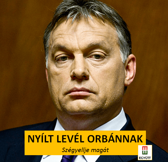 Nyílt levél Orbánnak: Szégyellje magát!