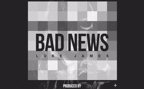 Bad News Luke James