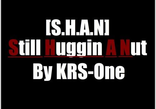 krs-one mc shan still huggin a nut s.h.a.n.