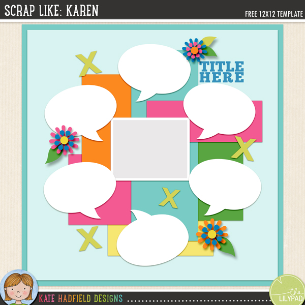 "Kate Hadfield Designs Creative Team ""Scrap Like Karen"" FREE digital scrapbook template"