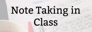 Note Taking in Class