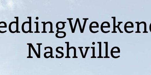 Wedding Weekend in Nashville